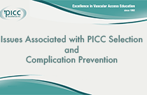 Issues Associated with PICC Selection and Complication Prevention