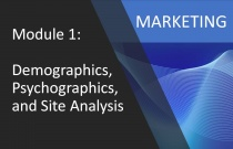 Module 1: Demographics, Psychographics, and Site Analysis