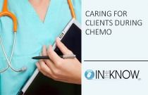Caring for Clients During Chemo