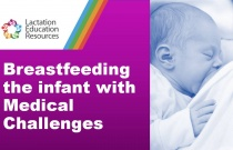 Breastfeeding the Infant with Medical Challenges