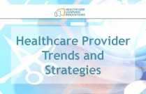 Healthcare Provider Trends and Strategies