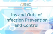 Ins and Outs of Infection Prevention and Control