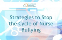 Strategies to Stop the Cycle of Nurse Bullying