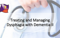 Treating and Managing Dysphagia with Dementia II