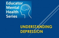 Educator Mental Health Series: Understanding Depression