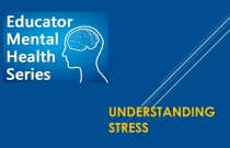 Educator Mental Health Series: Understanding Stress