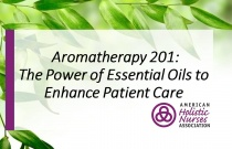 Aromatherapy 201: The Power of Essential Oils to Enhance Patient Care