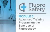 Advanced Training Program on the Safe Use of Fluoroscopy: Module 3