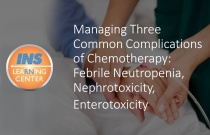 Managing Three Common Complications of Chemotherapy: Febrile Neutropenia, Nephrotoxicity, Enterotoxicity