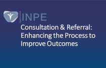 Consultation & Referral: Enhancing the Process to Improve Outcomes