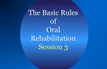 The Basic Rules of Oral Rehabilitation Session 3