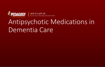 Antipsychotic Medications in Dementia Care