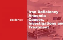 Iron Deficiency Anaemia – Causes, Investigations And Treatment