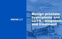 Benign prostate hyperplasia and LUTS - diagnosis and treatment
