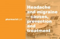 Headache and migraine - causes, prevention and treatment