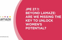 JPE 27.1: Beyond Lamaze: Are we missing the key to unlock women's potential?