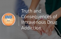 Truth and Consequences of Intravenous Drug Addiction