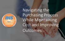Navigating the Purchasing Process While Maintaining Cost and Improving Outcomes