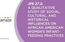 JPE 27.2: A Qualitative study of Social, cultural, and Historical Influences on African American Women's Infant-Feeding Practices