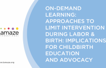 On-Demand Learning: Approaches to Limit Intervention During Labor & Birth: Implications for Childbirth Education and Advocacy
