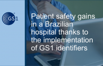 Patient safety gains in a Brazilian hospital thanks to the implementation of GS1 identifiers