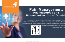Pain Management: Pharmacology and Pharmacokinetics of Opioids