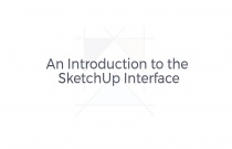 An Introduction to SketchUp - The SketchUp Interface