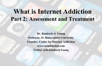 What is Internet AddictionPart 2: Assessment and Treatment