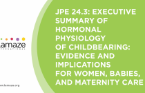 JPE 24.3: Executive Summary of Hormonal Physiology of Childbearing: Evidence and Implications for Women, Babies, and Maternity Care
