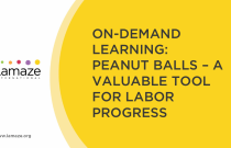 On-Demand Learning: Peanut Balls – A Valuable Tool for Labor Progress