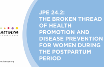 JPE 24.2: The Broken Thread of Health Promotion and Disease Prevention for Women During the Postpartum Period