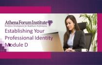 Establishing Your Professional Identity - Module D: Conflict Resolution & Negotiation Skills