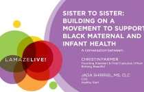 LamazeLIVE 2019: Sister to Sister - Building On a Movement to Support Black Maternal and Infant Health