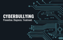 Cyberbullying: Prevention, Diagnosis and Treatment