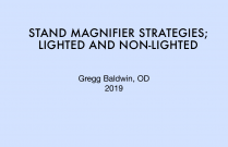 Stand Magnifier Strategies; Lighted and Non-lighted