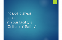 Include Dialysis Patients in your Facility Culture of Safety