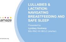 Webinar: Lullabies and Lactation - Navigating Breastfeeding and Safe Sleep