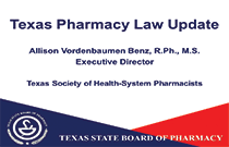Texas Pharmacy Law Update-PHARMACIST