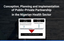 Conception, Planning and Implementation of Public-Private Partnership in the Nigerian Health Sector