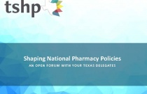 Shaping National Pharmacy Policies: An open forum with your Texas delegates-TECHNICIAN