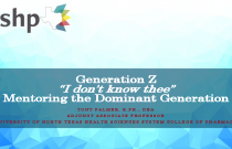 Generation Z I don't know thee: Mentoring the dominant generation (Preceptor CPE)