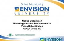Not-So-Uncommon Neurodegenerative Presentations in Vision Rehabilitation