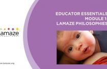 Lamaze Educator Essentials: Module 1: Lamaze Philosophies