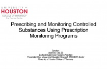 Prescribing and Monitoring of Controlled Substance Prescriptions Using Prescription Monitoring Programs