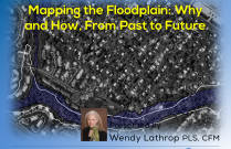 Mapping the Floodplain: Why and How, From Past to Future