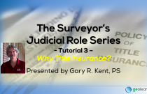 The Surveyor's Judicial Role Series 3 – Why Title Insurance?