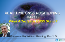 Real Time GNSS Positioning 2 – What Affects the GNSS Signal?
