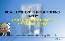 Real Time GNSS Positioning 4 – Best Methods for Accurate Field Data Capture