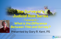 The Surveyor's Judicial Role Series 2 – What is the Difference Between Title and Survey?